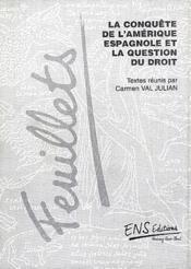 La conquête de l'Amérique espagnole et la question du droit - Couverture - Format classique