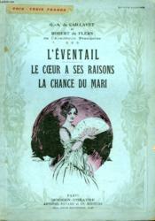 L'Eventail Suivi De Le Coeur A Ses Raisons Suivi De La Chance Du Mari. - Couverture - Format classique