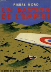 Un Bastion De L'Empire. Le Livre De Demain N° 68. - Couverture - Format classique