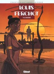 Louis Ferchot t.4 ; le chasseur - Intérieur - Format classique