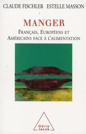 Manger ; français, européens et américains face à l'alimentation - Intérieur - Format classique