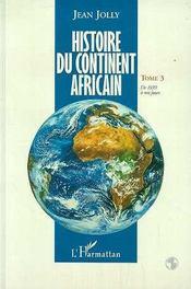 Histoire du continent africain t.3 ; de 1939 à nos jours - Intérieur - Format classique