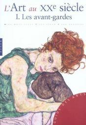 L'Art Au Xxe Siècle T.1 ; Les Avant-Gardes - Intérieur - Format classique