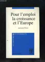 Pour L'Emploi, La Croissance Et L' Europe - Couverture - Format classique
