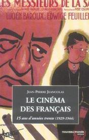Le Cinema Des Francais ; 15 Ans D'Annees Trente, 1929-1944 - Intérieur - Format classique