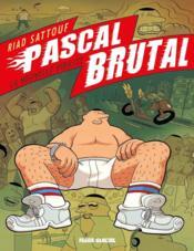 Pascal Brutal t.1 ; la nouvelle virilité - Couverture - Format classique