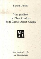 Vies parallèles de blaise cendrars et de charles-albert cingria - Couverture - Format classique