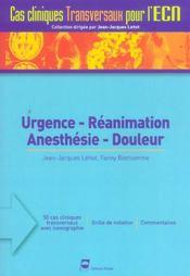 Urgence Reanimation Anesthesie Douleur 50 Cas Cliniques Transversaux Pour L Exam - Intérieur - Format classique