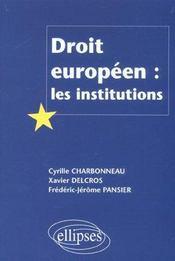 Droit Europeen Les Institutions - Intérieur - Format classique