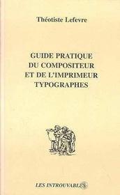 Guide Pratique Du Compositeur Et De L'Imprimeur Typographes - Intérieur - Format classique
