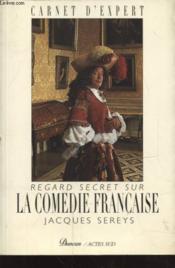 Regard secret sur la Comédie-Française - Couverture - Format classique