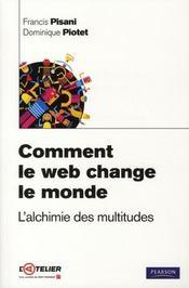 Comment le web change le monde ; l'alchimie des multitudes - Intérieur - Format classique