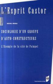 L'esprit castors ; sociologie d'un groupe d'auto-constructeurs ; l'exemple de la cité de paimpol - Intérieur - Format classique
