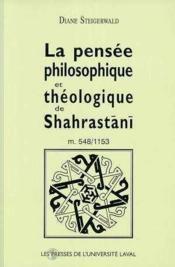 La Pensee Philosophique Et Theologique De Shahrastani - Couverture - Format classique