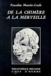 De La Chimere A La Merveille - Couverture - Format classique