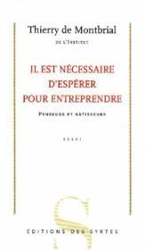 Il Est Necessaire D'Esperer Pour Entreprendre ; Penseurs Et Batisseurs - Couverture - Format classique