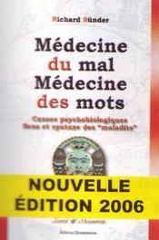 Médecine du mal, médecine des maux ; causes psychobiologiques ; sens et syntaxes des