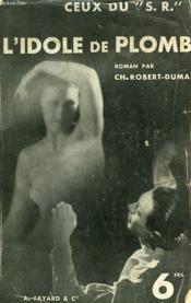 Ceux Du S.R. L'Idole De Plomb. - Couverture - Format classique