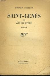 Saint-Genes Ou La Vie Breve. - Couverture - Format classique