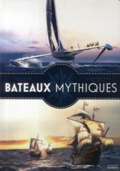 Bateaux mythiques  - Carlo Zaglia - Olivier-Marc Nadel
