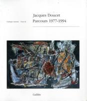 Jacques Doucet ; parcours 1977-1994 ; catalogue raisonné t.3 - Couverture - Format classique