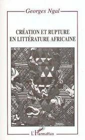 Creation Et Rupture En Litterature Africaine - Intérieur - Format classique