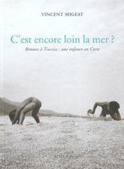 C'Est Encore Loin La Mer ; Retour A Tiuccia ; Une Enfance En Corse - Intérieur - Format classique