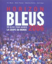 Horizon bleus 2006 ; 30 bleus pour gagner la coupe du monde - Intérieur - Format classique