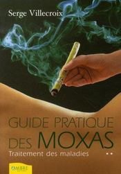 Guide pratique des moxas ; traitement des maladies t.2 - Intérieur - Format classique