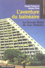 Aventure Du Balneaire (L') - La Grande Motte - Couverture - Format classique