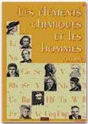 Les éléments chimiques et les hommes - Couverture - Format classique