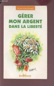 Gerer Mon Argent Dans La Liberte N.100 - Couverture - Format classique