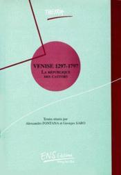 Venise 1297-1797 ; la république des castors - Couverture - Format classique