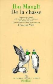 De La Chasse - Commerce Des Grands De Ce Monde Avec Les Betes Sauvages Des Deser - Couverture - Format classique
