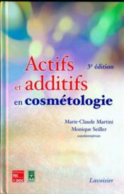 Actifs et additifs en cosmétologie (3e edition) - Couverture - Format classique