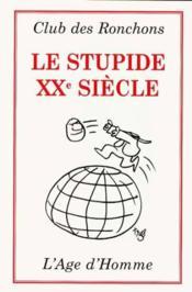 Le stupide XX siècle - Couverture - Format classique