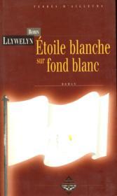 Étoile blanche sur fond blanc - Couverture - Format classique