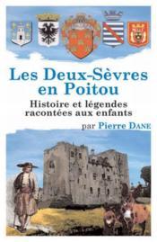 Les deux-sèvres en Poitou ; histoire et légendes racontées aux enfants - Couverture - Format classique