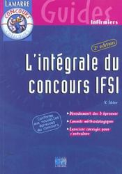 L Integrale Du Concours Ifsi 2eme Edition Deroulement Des 3 Epreuves Conseil Methodologiques Exercic - Intérieur - Format classique