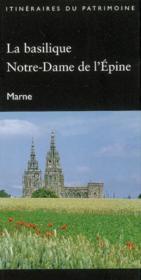 La Basilique Notre-Dame De L'Epine (Marne) - Itineraire Du Patrimoine - N 305 - Couverture - Format classique
