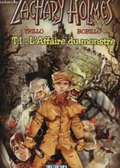 Zachary Holmes T.1 ; L'Affaire Du Monstre - Couverture - Format classique