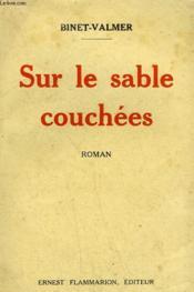 Sur Le Sable Couchees. - Couverture - Format classique