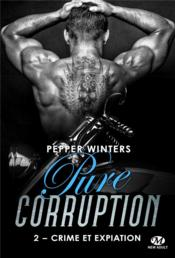 Vente  Pure corruption T.2 ; crime et expiation  - Winters Pepper - Pepper Winters