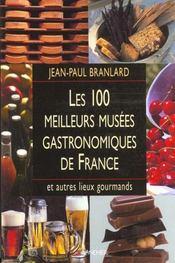 Les 100 meilleurs musees gastronomiques de france et autres lieux gourmands - Intérieur - Format classique