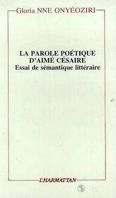Parole Poetique D'Aime Cesaire.Essai De Semantique - Intérieur - Format classique
