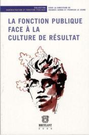 La fonction publique face à la culture de résultat - Couverture - Format classique