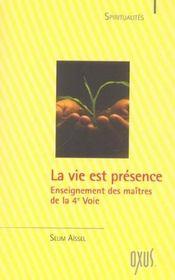 La vie est presence ; enseignement des maitres de la 4e voie - Intérieur - Format classique