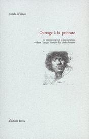 Outrage A La Peinture - Intérieur - Format classique