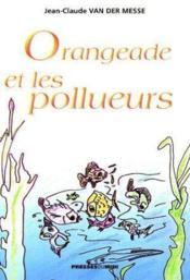 Orangeade Et Les Pollueurs - Couverture - Format classique