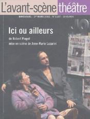 Revue L'Avant-Scene Theatre N.1107 ; Ici Ou Ailleurs, De Robert Pinget, Mise En Scène De Anne-Marie Lazarin - Couverture - Format classique